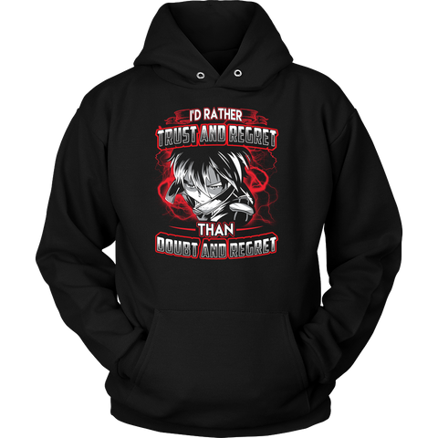 SAO - I'd rather trust and regret than doubt and regret - Unisex Hoodie T Shirt - TL01016HO