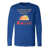 Taco mexican just when you thought tacos couldnt get any better bacon Long Sleeve Funny T Shirt - TL00575LS