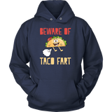 Taco mexican beware of taco fart Unisex Hoodie Funny T Shirt - TL00577HO