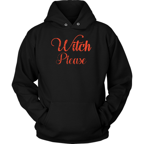 Halloween - Witch Please - Unisex Hoodie T Shirt - TL00804HO