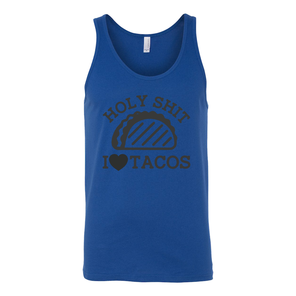 Taco mexican holy shit i love tacos Unisex Tank Top Funny T Shirt - TL00585TT