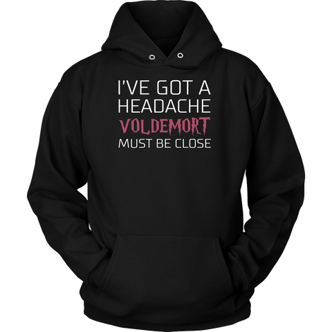Harry Potter - I've got a headache voldemort must be close - unisex hoodie - TL00960HO