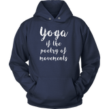 Yoga - Yoga if the poetry of movements - Unisex Hoodie T Shirt - TL00894HO