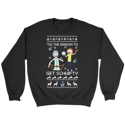Rick And Morty - Tis the season to get schwifty  - Unisex Sweatshirt T Shirt - TL01387SW