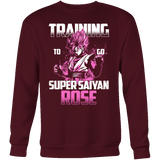 Super Saiyan - Training to go Super Saiyan Rose - Unisex SweatShirt T Shirt - TL00817SW