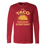 Taco mexican it's taco everyday Long Sleeve Funny T Shirt - TL00571LS