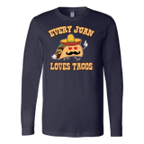 Taco mexican every juan loves tacos Long Sleeve Funny T Shirt - TL00566LS