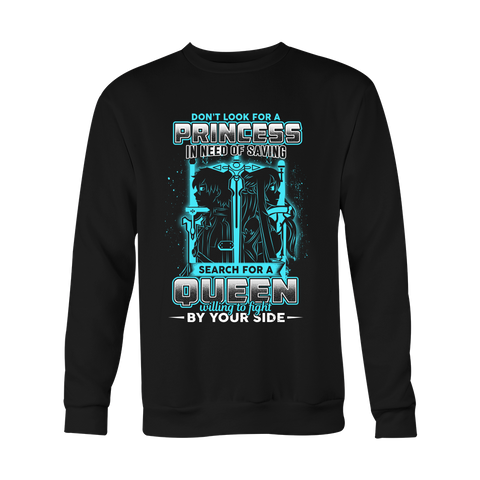 SAO - Don't look for a princess in need of saving search for a queen willing to fight by you side - Unisex Sweatshirt T Shirt - TL01090SW