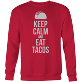 Taco mexican keep calm and eat tacos Sweatshirt Funny T Shirt -TL00597SW