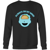 Taco mexican always on my mind Sweatshirt Funny T Shirt - TL00574SW