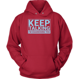 Keep talking i'm diagnosing you Unisex Hoodie T Shirt - TL00678HO