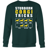 Pet - Stubborn Corgi Tricks Funny - Sweatshirt T Shirt - TL00827SW