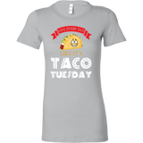 Taco mexican live everyday like it's tacos tuesday Woman Short Sleeve Funny T Shirt - TL00598WS