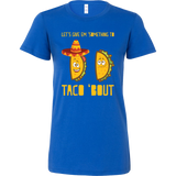 Taco mexican let's give something to taco 'bout Woman Short Sleeve Funny T Shirt - TL00604WS