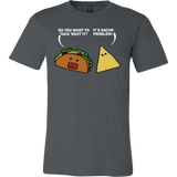 Taco mexican do you want to taco 'bout it nacho problem Men Short Sleeve Funny T Shirt - TL00581SS