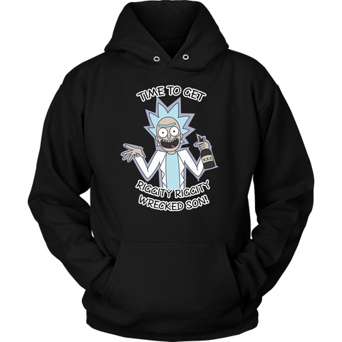 Rick And Morty - It's time to get riggity riggity wrecked son - Unisex Hoodie T Shirt - TL01156HO