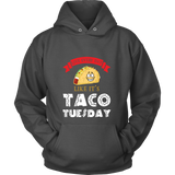Taco mexican live everyday like it's tacos tuesday Unisex Hoodie T Shirt - TL00598HO