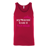 Taco mexican my princess is taco belle Unisex Tank Top Funny T Shirt - TL00576TT
