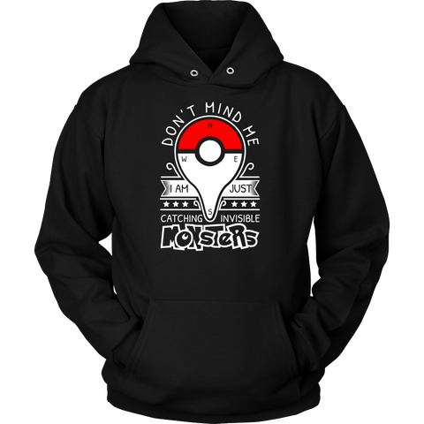 Pokemon dont mind me I am just here catching invisible monster Unisex Hoodie T Shirt - TL00625HO