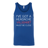 Harry Potter - I've got a headache voldemort must be close - unisex tank top t shirt - TL00960TT