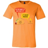 Taco mexican do you want to taco 'bout it nacho problem Men Short Sleeve Funny T Shirt - TL00580SS