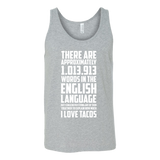 Taco mexican no words can explain how much i love tacos cute Unisex Tank Top Funny T Shirt - TL00572TT
