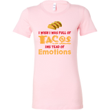 Taco mexican i wish i was a full of instead of emotions Woman Short Sleeve Funny T Shirt - TL00595WS