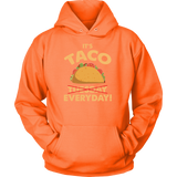 Taco mexican it's taco everyday Unisex Hoodie Funny T Shirt - TL00571HO