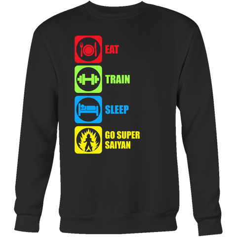 Super Saiyan - Eat, Train, Sleep, Go Super Saiyan 2 - Unisex Sweatshirt T Shirt - TL01214SW