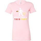 Taco mexican i never trust taco fart Woman Short Sleeve Funny T Shirt - TL00583WS