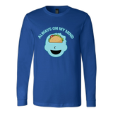 Taco mexican always on my mind Long Sleeve Funny T Shirt - TL00574LS