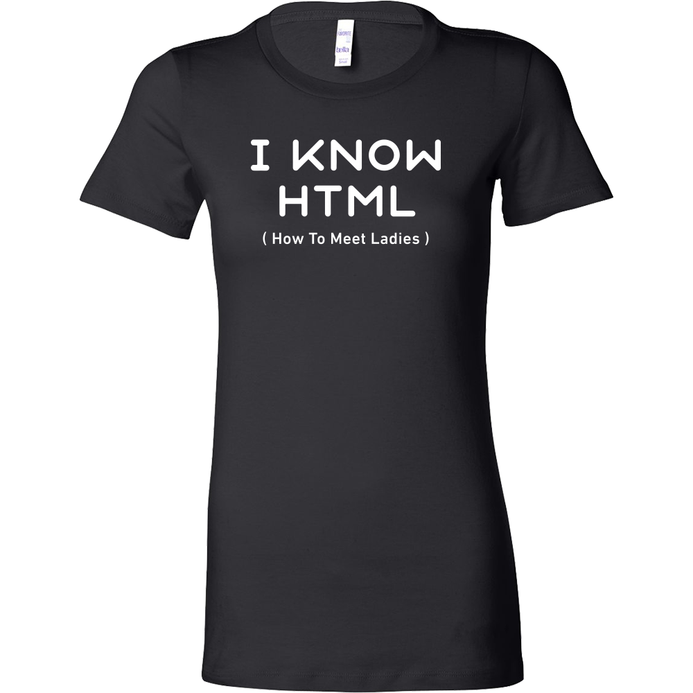 I know html programming Woman Short Sleeve Funny T Shirt - TL00617WS