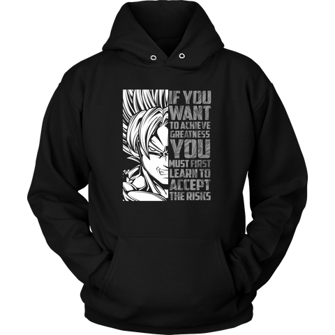 Super Saiyan Goku - If You Want To Achieve Greatness You Must First Learn To Accept The Risks - Unisex Hoodie T Shirt - TL01247HO