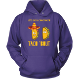 Taco mexican let's give something to taco 'bout Unisex Hoodie Funny T Shirt - TL00604HO
