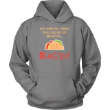 Taco mexican just when you thought tacos couldnt get any better bacon Unisex Hoodie Funny T Shirt - TL00575HO