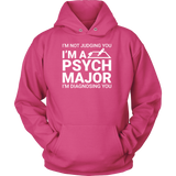 I'm not judging you i'm a spyh major i'm diagnosing you Unisex Hoodie T Shirt - TL00677HO