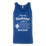 I Love My Husband To The Death Star And Back Unisex Tank Top T Shirt - TL00641TT