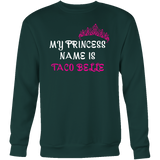 Taco mexican my princess is taco belle Sweatshirt Funny T Shirt - TL00576SW