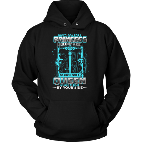 SAO - Don't look for a princess in need of saving search for a queen willing to fight by you side - Unisex Hoodie T Shirt - TL01090HO