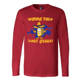 Taco mexican wanna taco 'bout jesus Long Sleeve Funny T Shirt - TL00609LS