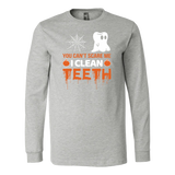 Halloween - You cant scare me i clean teeth - Men Long Sleeve T Shirt - TL00794SL