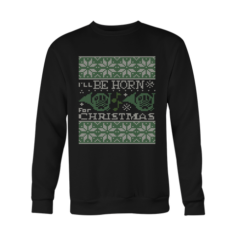 Christmas Sweatshirt - I ll be horn for chirstmas tacky - Unisex Sweatshirt T Shirt - TL01027SW