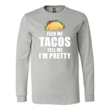 Taco mexican feed me tacos Long Sleeve Funny T Shirt - TL00612LS