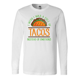 Taco mexican i wish i was a full of instead of emotions Long Sleeve Funny T Shirt - TL00594LS