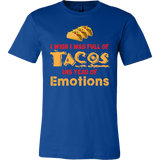 Taco mexican i wish i was a full of instead of emotions Men Short Sleeve Funny T Shirt - TL00595SS