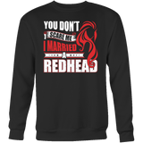 Hobbies - you dont scare me i married a redhead 2 - unisex sweatshirt t shirt - TL00837SW