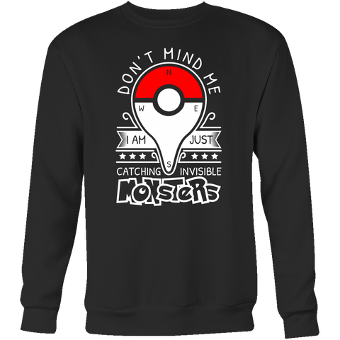 Pokemon dont mind me I am just here catching invisible monster Sweatshirt  T Shirt - TL00625SW