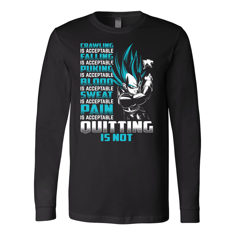 Super Saiyan Vegeta Pain Is Acceptable Quitting Is Not Long Sleeve T shirt - TL00560LS