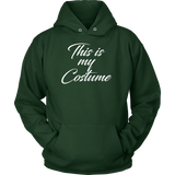 Halloween - This is my costume - Unisex Hoodie T Shirt - TL00796HO