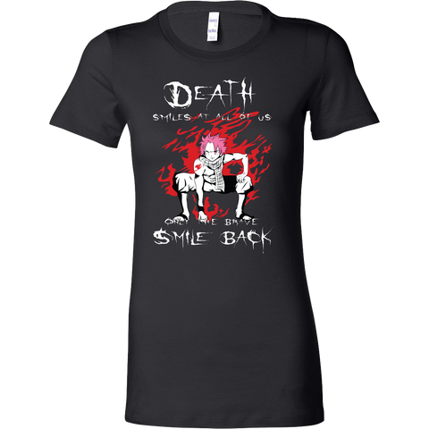 Fairy Tail - Death smiles at all of us only the brave smile back natsu - Woman Short Sleeve T Shirt - TL01121WS